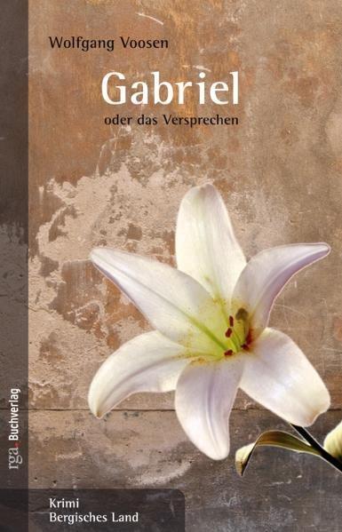 Gabriel oder das Versprechen - Voosen, Wolfgang