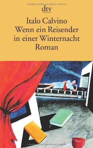 Wenn ein Reisender in einer Winternacht: Roman: Calvino, Italo: