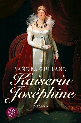 Kaiserin Joséphine: Roman - Gulland, Sandra