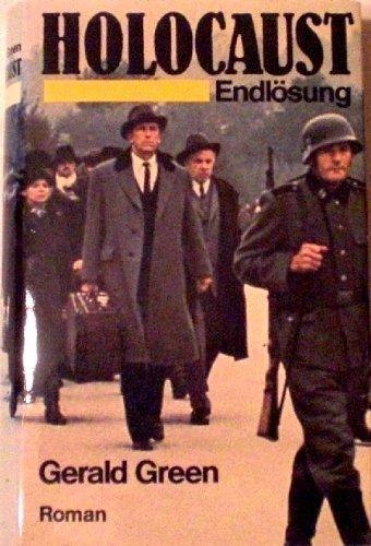 Holocaust : Endlösung ; Roman. [Übertr. aus: Green, Gerald: