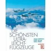 Die schönsten Ultraleicht-Flugzeuge - Gaßebner, Jürgen, Frank Herzog und Heiko Müller