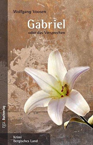 Gabriel oder das Versprechen (Krimi Bergisches Land) - Voosen, Wolfgang