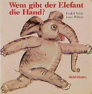 Wem gibt der Elefant die Hand?: Wilkon, Jozef und Frederik Vahle: