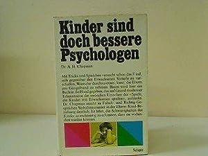Kinder sind doch bessere Psychologen das Verhalten d. Kinder in d. Welt d. Erwachsenen.: Chapman, ...