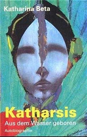 Katharsis: Aus dem Wasser geboren: Beta, Katharina:
