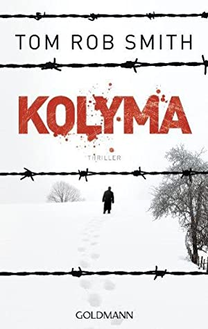 Kolyma : Thriller. Dt. von Armin Gontermann: Smith, Tom Rob