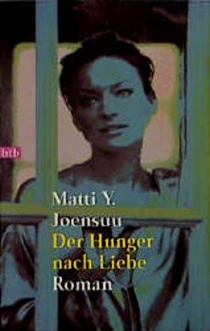 Der Hunger nach Liebe: Joensuu, Matti Y.: