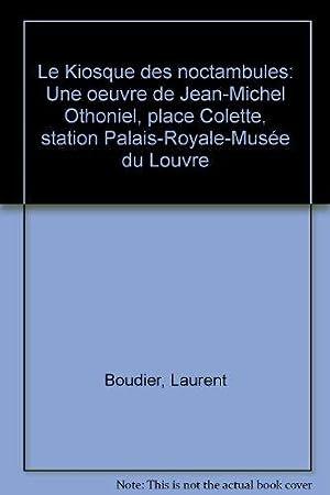 Le kiosque des noctambules. : Centenaire du: Othoniel, Jean-Michel und