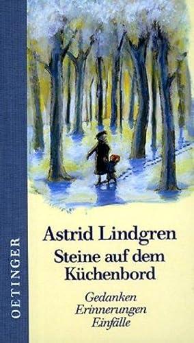 Steine auf dem Küchenbord: Gedanken, Erinnerungen, Einfälle: Lindgren, Astrid: