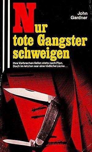 Nur tote Gangster schweigen.