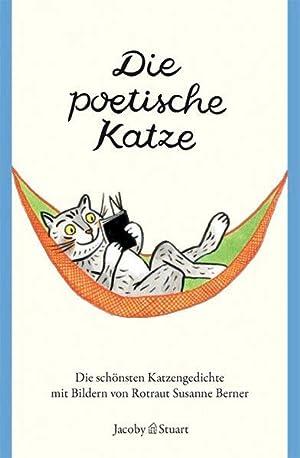 Die poetische Katze: Die schönsten Katzengedichte (Reihe: Armin, Abmeier und