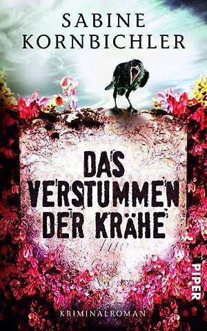 Das Verstummen der Krähe: Kriminalroman (Kristina-Mahlo-Reihe, Band: Kornbichler, Sabine: