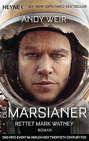 Der Marsianer: Rettet Mark Watney - Roman: Weir, Andy: