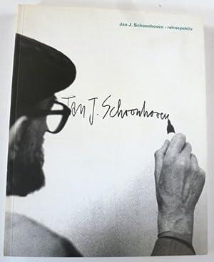Jan J. Schoonhoven - retrospektiv: SCHOONHOVEN, JAN
