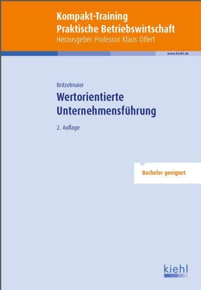 Wertorientierte Unternehmensführung. Kompakt-Training praktische Betriebswirtschaft - Bernd, Britzelmaier