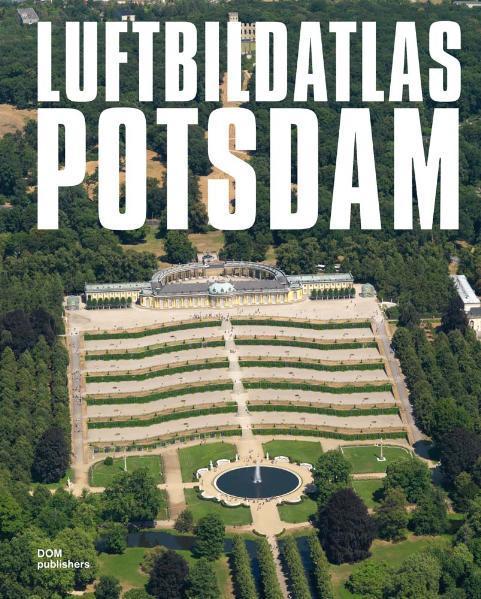 Luftbildatlas Potsdam - Kasek, Mandy und Philipp Meuser