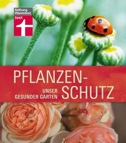 Pflanzenschutz Unser gesunder Garten - Mayer, Joachim