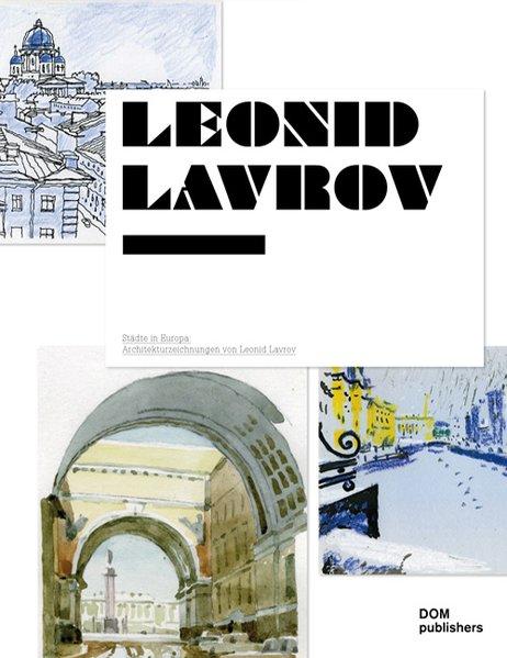 Städte in Europa Architekturzeichnungen von Leonid P. Lavrov - Lavrov, Leonid P.