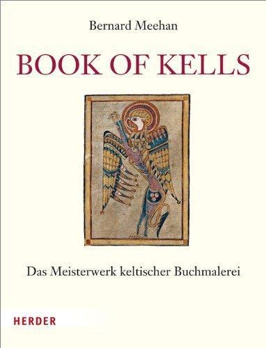 Book of Kells: Das Meisterwerk keltischer Buchmalerei: Meehan, Bernard: