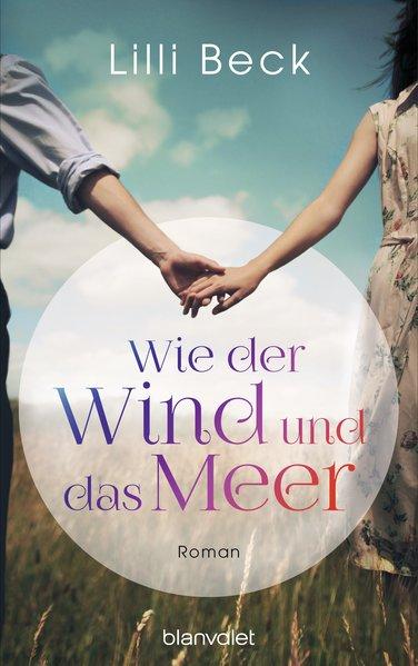 Wie der Wind und das Meer Roman