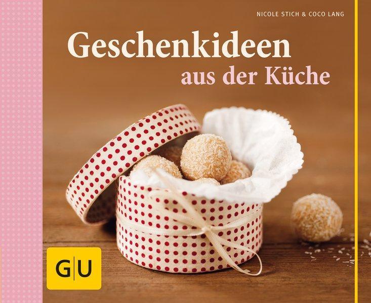 Geschenkideen aus der Küche - Stich, Nicole
