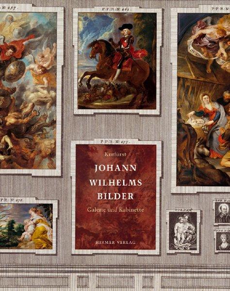 Kurfürst Johann Wilhelms Bilder Band II. Galerie und Gemäldekabinette