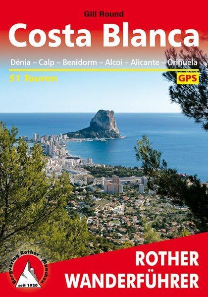 Costa Blanca. 51 Touren. Mit GPS-Tracks. Denia - Calpe - Benidorm - Alcoy - Alicante - Orihuela.
