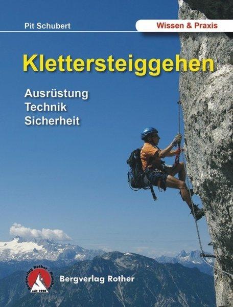 Klettersteiggehen - Ausrüstung, Technik, Sicherheit - Alpine Lehrschrift - Schubert, Pit