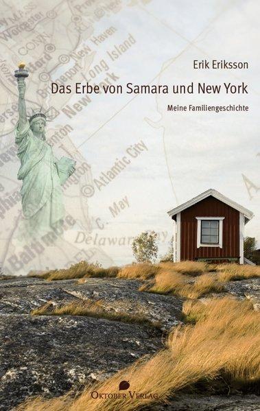 Das Erbe von Samara und New York Meine Familiengeschichte - Eriksson, Erik