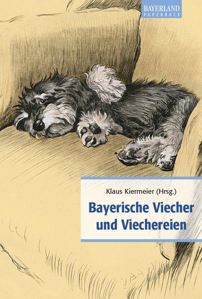 Bayerische Viecher und Viechereien: Kiermeier, Klaus: