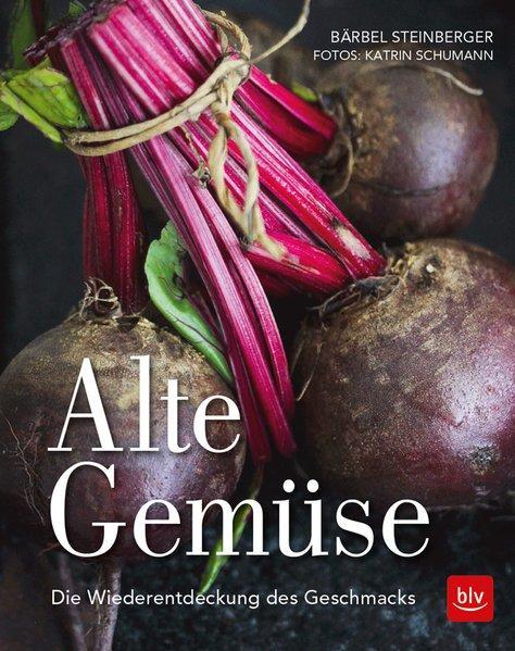 Alte Gemüse Die Wiederentdeckung des Geschmacks