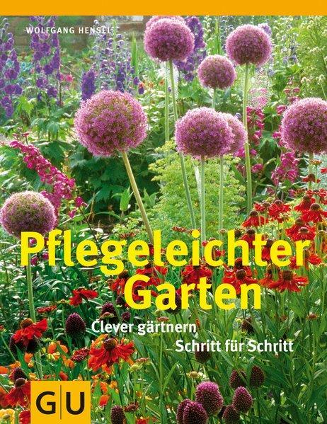 Pflegeleichter Garten Clever gärtnern Schritt für Schritt