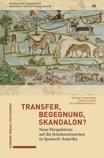 Transfer, Begegnung, Skandalon? Neue Perspektiven auf die: Schmid Heer, Esther,
