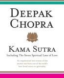 Kama Sutra: Including Seven Spiritual Laws of: Chopra, Deepak: