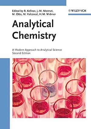 Analytical Chemistry: A Modern Approach to Analytical: Kellner, Robert, Jean-Michel