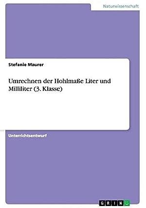 Umrechnen der Hohlmaße Liter und Milliliter (3.: Maurer, Stefanie: