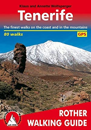 Tenerife. 80 walks. GPS-Tracks The finest walks on the coast and in the mountains.