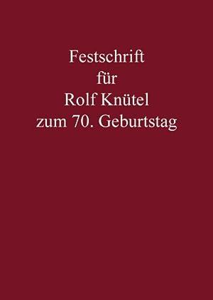 Festschrift für Rolf Knütel zum 70. Geburtstag: Goddard, Jorge Adame,