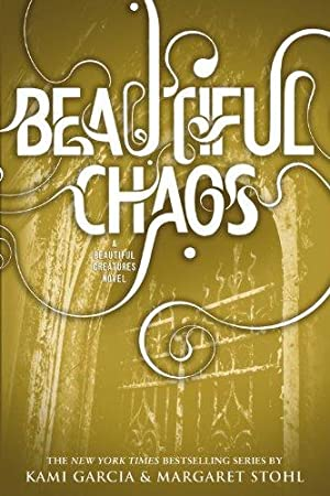 Beautiful Chaos (Beautiful Creatures, Band 3)