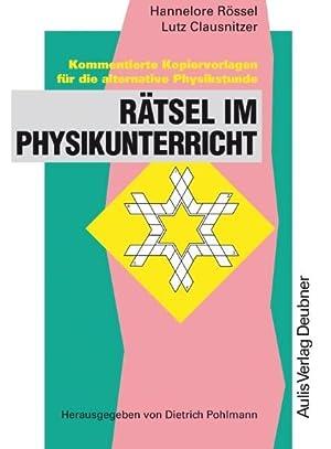 Rätsel im Physikunterricht für die alternative Physikstunde: Rössel, Hannelore und