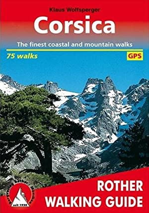 Corsica. 75 walks. With GPS-Tracks Rother Walking: Klaus, Wolfsperger: