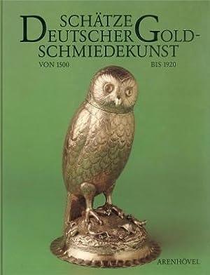 Schätze deutscher Goldschmiedekunst von 1500 bis 1920: Pechstein, Klaus, Heiner