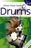 Schott Praxis-Guide Drums: Das komplette Know-how für dein Instrument