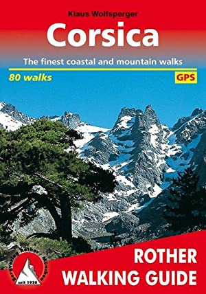 Corsica. 80 walks. With GPS tracks The: Wolfsperger, Klaus: