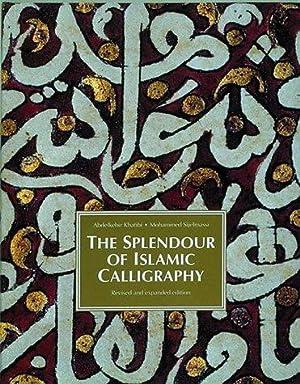 Splendour of Islamic Calligraphy: Khatibi, Abdelkebir: