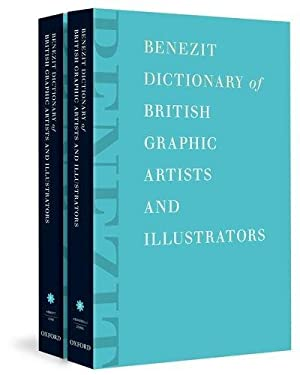 Benezit Dictionary of British Graphic Artists and Illustrators: 2-Volume Set