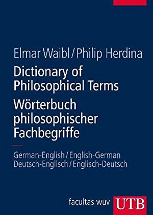 Dictionary of Philosophical Terms/Wörterbuch philosophischer Fachbegriffe German-English/English-...