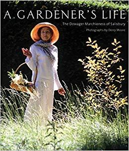 A Gardener's Life. The Dowager Marchioness of Salisbury.