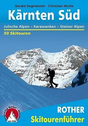 Kärnten Süd. Julische Alpen - Karawanken - Steiner Alpen. 50 Skitouren: Wutte, Christian ...