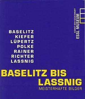 Baselitz bis Lassnig: Meisterhafte Bilder 22.02.2008 -: Gohr, Siegfried und